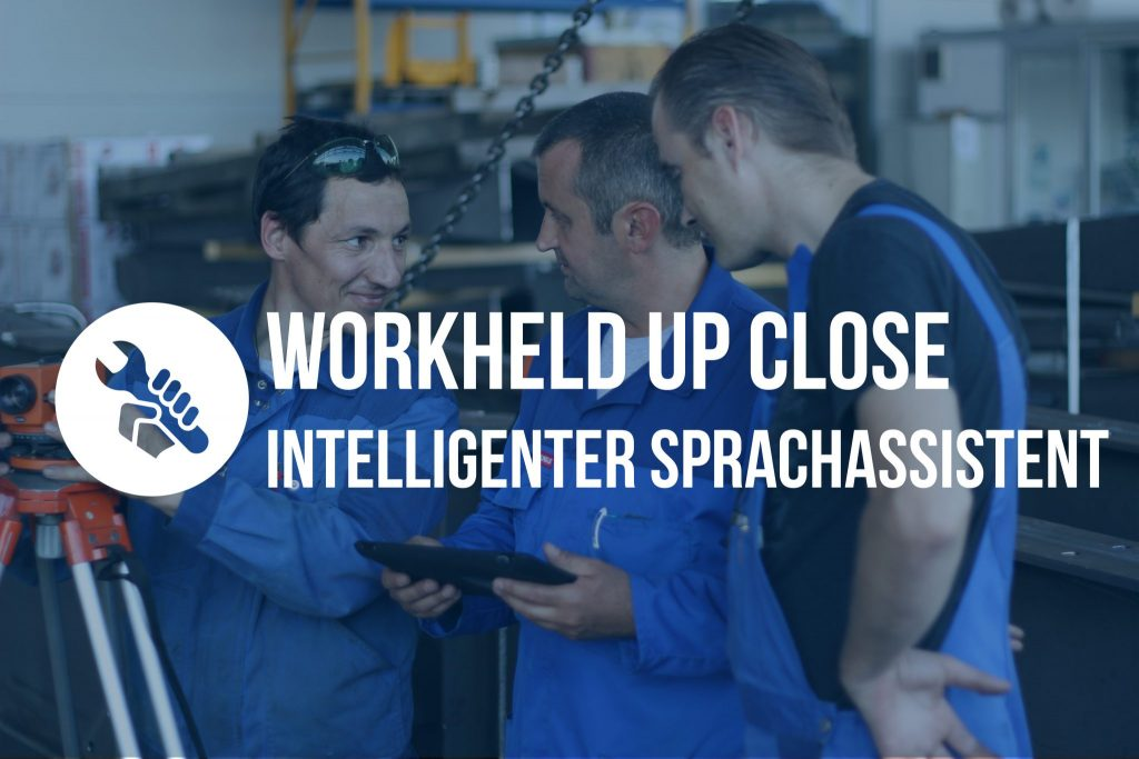 WorkHeld Up Close: Intelligenter Sprachassistent