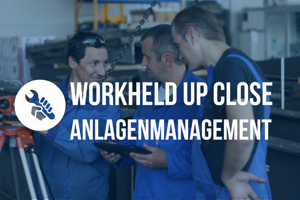 WorkHeld Up Close: Anlagenmanagement