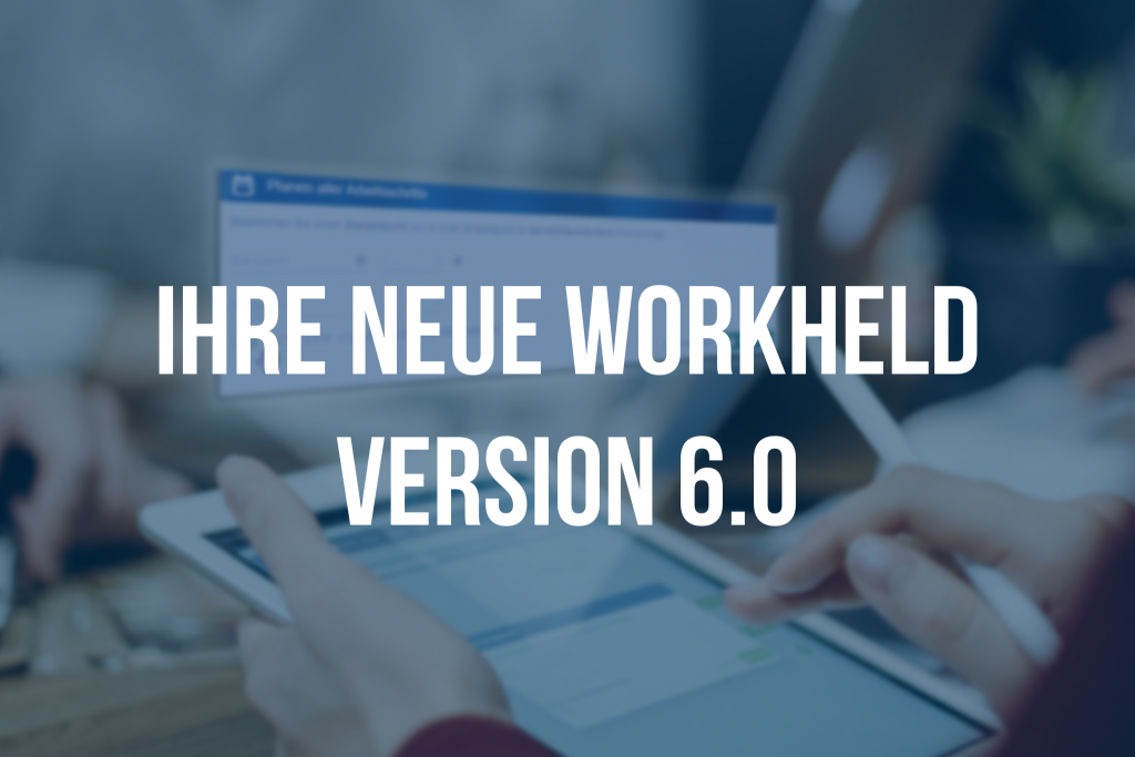 Ihre neue WorkHeld Version 6.0