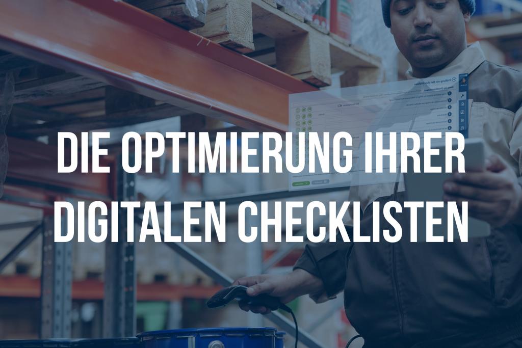 Die Optimierung Ihrer digitalen Checklisten