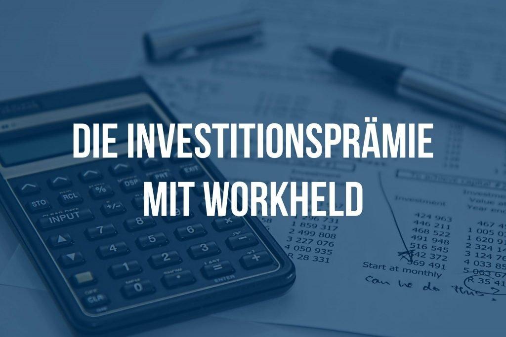 Die Investitionsprämie mit WorkHeld